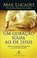 Coracao Igual ao de Jesus, Um: Siga o Exemplo do Filho de Deus e Viva Muito Mais Feliz (Portuguese Brazilian)