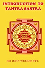 Introduction to Tantra Sastra: A Key to the Mystic World