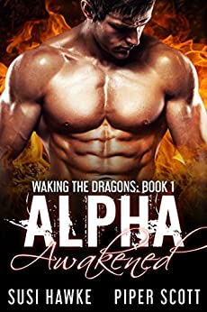 Alpha Awakened (Waking the Dragons Book 1) by [Piper Scott, Susi Hawke]