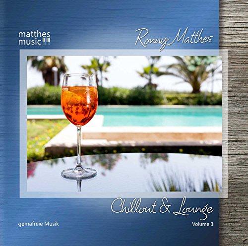 Chillout & Lounge (Vol. 3) - Gemafreie Musik für Bars, Hotels und zur Videovertonung (Jazz, Chillout, Ambient & Piano Lounge)