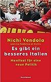 Es gibt ein besseres Italien: Manifest für eine Politik nach Berlusconi