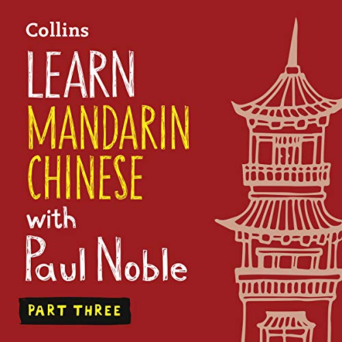 Learn Mandarin Chinese with Paul Noble for Beginners – Part 3 cover art