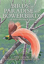 Birds of Paradise and Deciduous: A Guide to Identification by Phil Gregory, Illustrated by Richard Allen, Princeton University Press