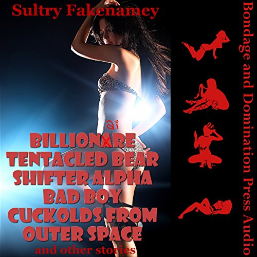 Billionaire Tentacled Bear Shifter Alpha Bad Boy Cuckolds from Outer Space and Other Stories audiobook cover art