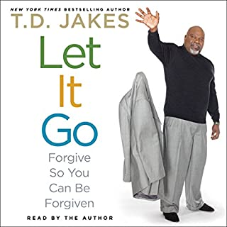 Let It Go     Forgive So You Can Be Forgiven              By:                                                                                                                                 T. D. Jakes                               Narrated by:                                                                                                                                 T. D. Jakes                      Length: 8 hrs and 20 mins     571 ratings     Overall 4.6