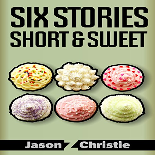 Six Stories Short & Sweet cover art