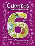 Cuentos para niñas y niños de 6 años, 8 cuentos y fábulas inolvidables (Cuentos para 6 años)