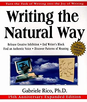 Writing the Natural Way  Using Right-Brain Techniques to Release Your Expressive Powers by Rico Gabriele L  2000  Paperback