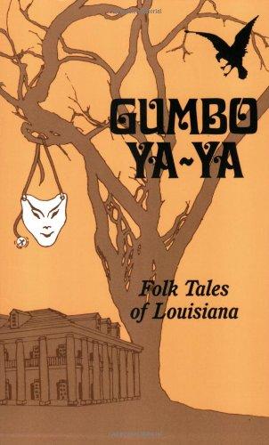 Gumbo Ya-Ya: A Collection of Louisiana Folk Tales