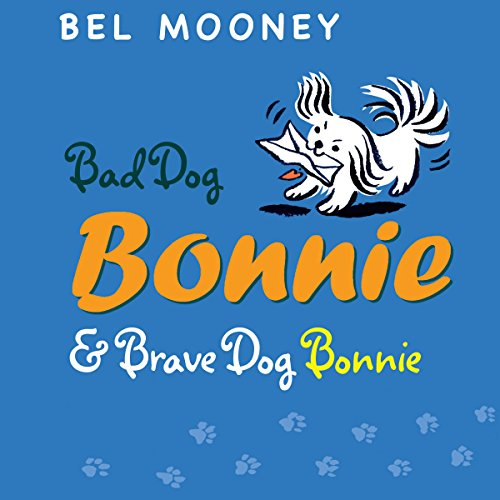 Bad Dog Bonnie & Brave Dog Bonnie audiobook cover art
