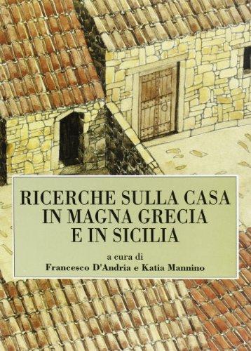 Ricerche sulla casa in Magna Grecia e in Sicilia