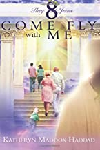 Come Fly With Me: Large Print (THEY MET JESUS) (Volume 8)