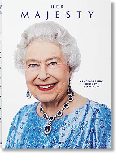 Her Majesty: A Photographic History, 1926-Today