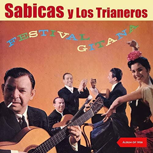Sabicas y Los Trianeros feat. Enrique Montoya & Domingo Alvarado
