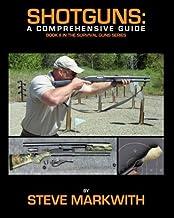 Shotguns: A Comprehensive Guide (Survival Guns) (Volume 2)