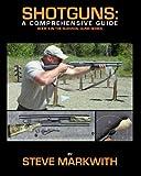 Shotguns: A Comprehensive Guide (Survival Guns)