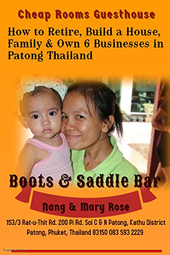 How to Retire, Build a House, Family & Own 6 Businesses in Patong Thailand by [Kulab Pongmeekham, Mary Rose Rodriguez]