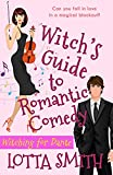 Witch's Guide to Romantic Comedy: Witching for Dante (Spelling Happily Ever After: sweet, uplifting, laugh-out-loud romantic comedy, a perfect escape Book 1) (Kindle Edition)