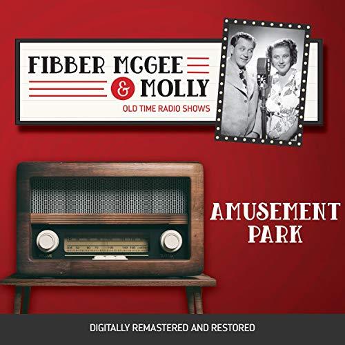 Couverture de Fibber McGee and Molly: Amusement Park