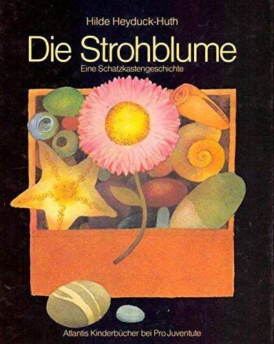 Die Strohblume: Eine Schatzkastengeschichte