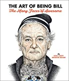 The Art of Being Bill: The Many Faces of Awesome: Bill...