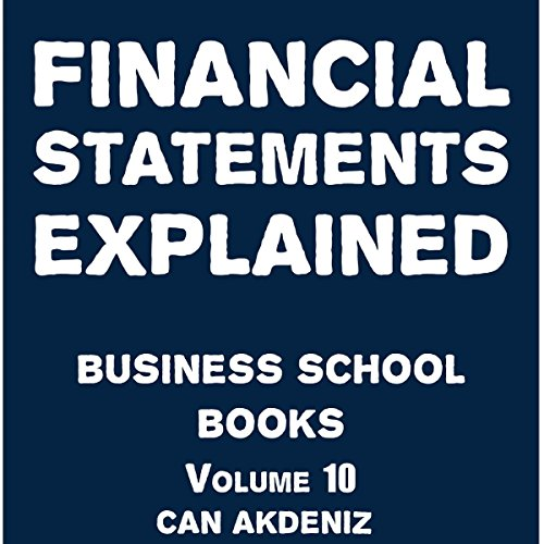 Financial Statements Explained: Business School Books Volume 10 audiobook cover art