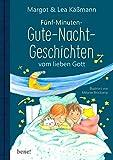 Gute-Nacht-Geschichten vom lieben Gott – 5-Minuten-Geschichten und Einschlaf-Rituale für Kinder ab 4 Jahren (Gutes für die ganze Familie)