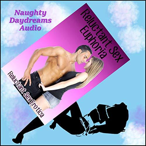 Reluctant Sex Euphoria audiobook cover art