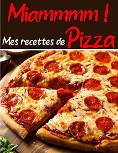 Miammmm: Mes recettes de pizzas
