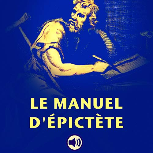 Couverture de Le Manuel d'Épictète [The Epictetus Manual]