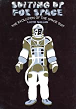 Suiting Up for Space: The Evolution of the Space Suit