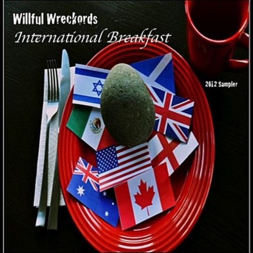 Willful Wreckords: International Breakfast [Explicit]