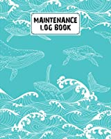"""Maintenance Log Book: Sea Waves Maintenance Log Book, Repairs And Maintenance Record Book for Home, Office, Construction and Other Equipments, 120 Pages, Size 8"""" x 10"""" by Maximilian Geiger"""