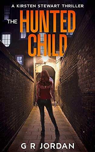 The Hunted Child: A Kirsten Stewart Thriller #2 (Kirsten Stewart Thrillers)