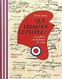 Que Demande Le Peuple ? Les Cahiers de Doléances de 1789.