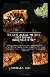 DR SEBI ALKALINE DIET FOR BOWEL INCONSISTENCY: Top Electric and Alkaline Herbs for total Health   Fenugreek, Thyme, Turmeric, Cayenne, And Many More   Herbal Guide List To Reverse Diseases