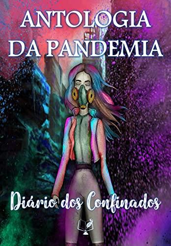 Antologia da Pandemia: Diário dos Confinados