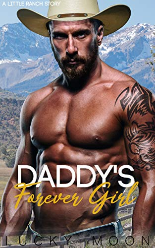 Daddy's Forever Girl : An Age Play, DDlg, Instalove, Standalone, Romance (Little Ranch Book 1) (English Edition)