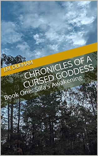 Chronicles of a Cursed Goddess: Book One: Silla's Awakening (English Edition)