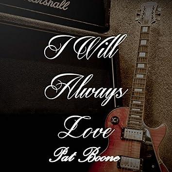 I Will Always Love Pat Boone
