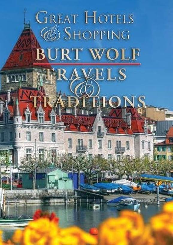 Burt Wolf: Great Hotels & Shopping