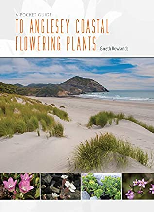 A Pocket Guide To Anglesey Coastal Flowering Plants