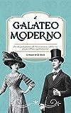 Il Galateo Moderno: Piccola guida pratica alle buone maniere e al bon ton per gentildonne e galantuomini