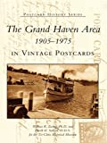The Grand Haven Area 1905-1975 in Vintage Postcards (Postcard History Series) (English Edition)