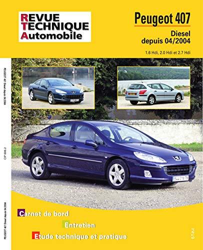 E.T.A.I - Revue Technique Automobile 686 - PEUGEOT 407 - 2005 à 2011