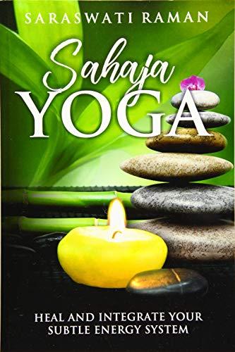 Sahaja Yoga: Heal and Integrate Your Subtle Energy System