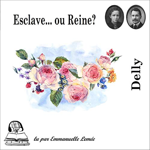 Esclave ou Reine Audiobook By Delly cover art