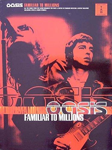 Oasis - Familiar to Millions