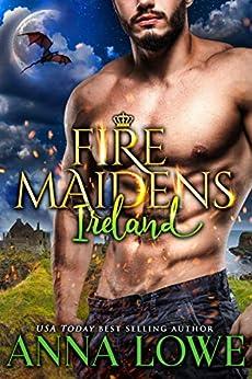 Fire Maidens: Ireland (Billionaires & Bodyguards Book 5) by [Anna Lowe]