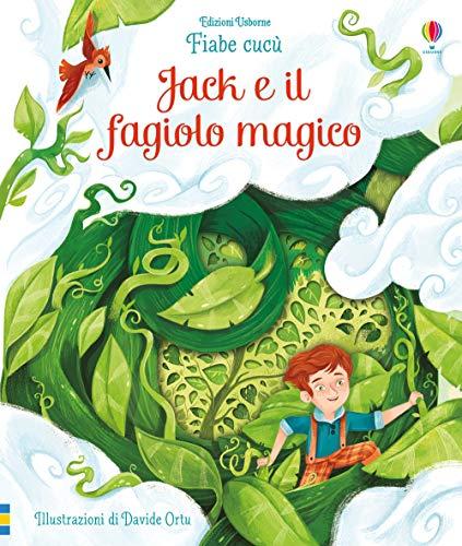 Jack e il fagiolo magico. Fiabe cucù. Ediz. a colori